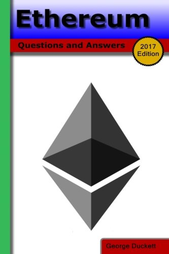 Ethereum (2017 Edition): Questions and Answers