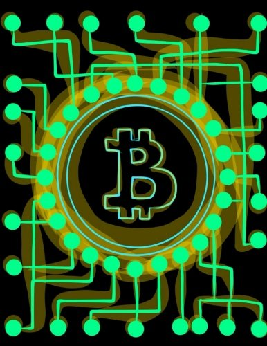 Cryptocurrency Notebook: Supercharge Worldwide Bitcoin Colored Green And Yellow: Cryptocurrency Ledger Journal for Bitcoin, Ethereum, Litecoin and ... Gifts HODL On We're Going to the Moon)